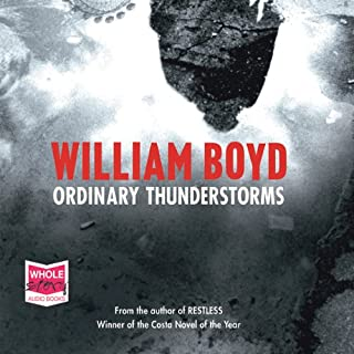 Ordinary Thunderstorms                   By:                                                                                                                                 William Boyd                               Narrated by:                                                                                                                                 Martyn Ellis                      Length: 12 hrs and 35 mins     699 ratings     Overall 4.1
