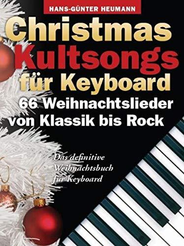Christmas Kultsongs -For Keyboard-: Songbook: 66 Weihnachtslieder von Klassik bis Rock