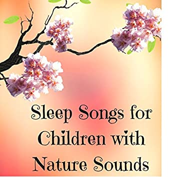 Sleep Songs for Children with Nature Sounds