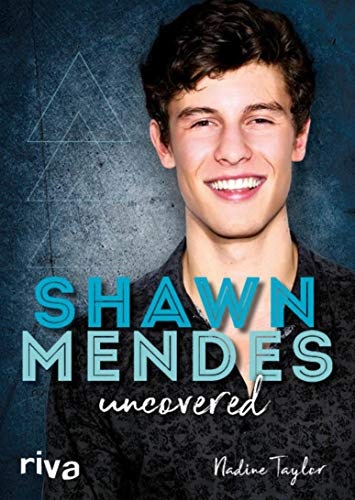 Shawn Mendes uncovered (English Edition)
