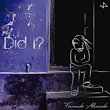 Did I?