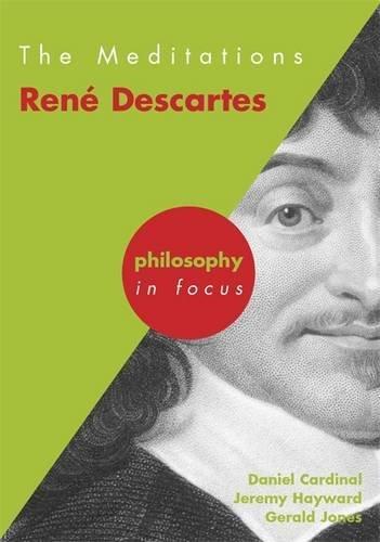 Meditations: Rene Descartes (Philosophy in Focus)