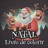 Natal Livro de colorir: 🎅 60 quadros coloridos para crianças dos 3 aos 8 anos de idade 🎅