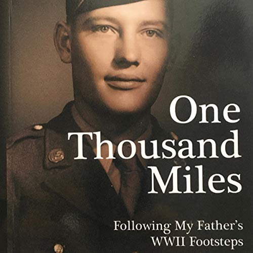 One Thousand Miles: Following My Father's WWII Footsteps cover art