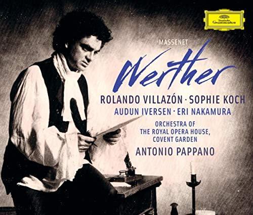 Rolando Villazón, Sophie Koch, Audun Iversen, Eri Nakamura, Orchestra of the Royal Opera House, Covent Garden & Antonio Pappano