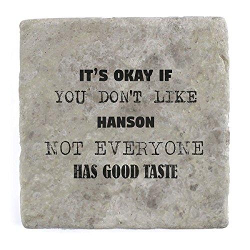 its OK iF you don' t like Hanson non tutti hanno Good Taste–mattonelle di marmo drink sottobicchieri set di 4