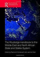 The Routledge Handbook to the Middle East and North African State and States System