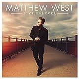 Songtexte von Matthew West - Live Forever