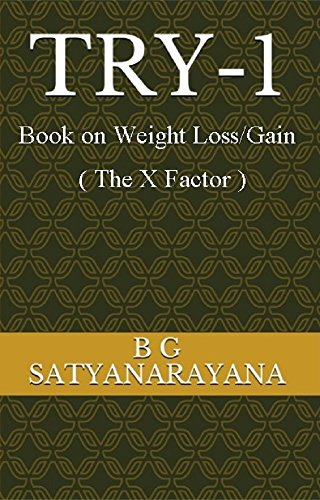TRY - 1: Book on Weight Loss / Gain ( The X Factor ) (English Edition)