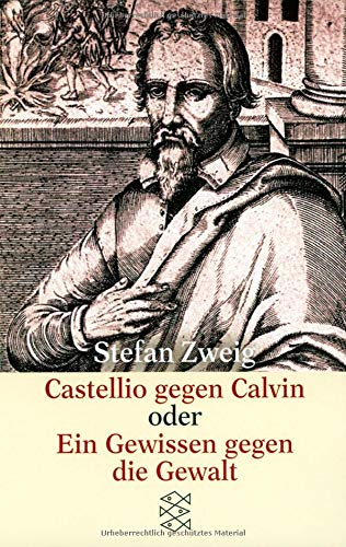Castellio gegen Calvin oder Ein Gewissen gegen die Gewalt (Gesammelte Werke in Einzelbänden)