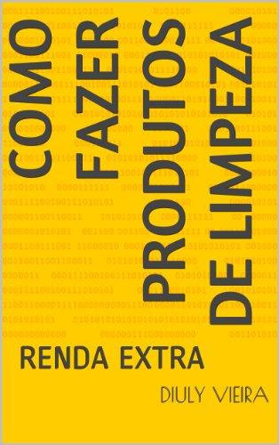 Como Fazer Produtos de Limpeza: RENDA EXTRA