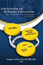 Simulation in Nursing Education: From Conceptualization to Evaluation (NLN)