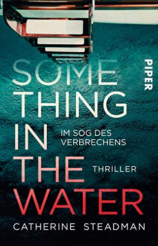 Something in the Water – Im Sog des Verbrechens: Thriller