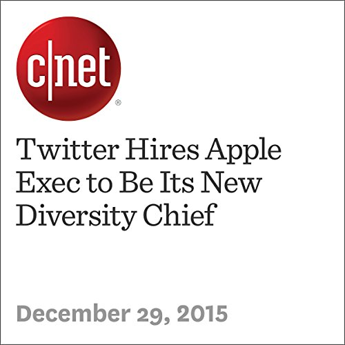 Twitter Hires Apple Exec to Be Its New Diversity Chief audiobook cover art