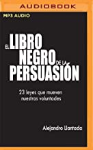 El Libro Negro de la Persuasión (Narración En Castellano): 23 Leyes Que Mueven Nuestras Voluntades