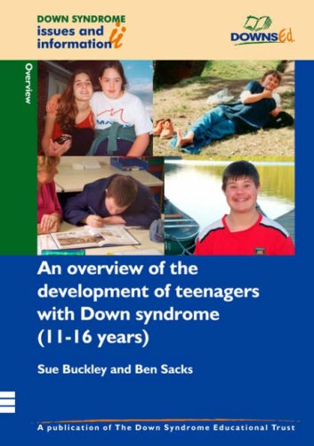 An Overview of the Development of Teenagers with Down Syndrome (11-16 Years) (Down Syndrome Issues &