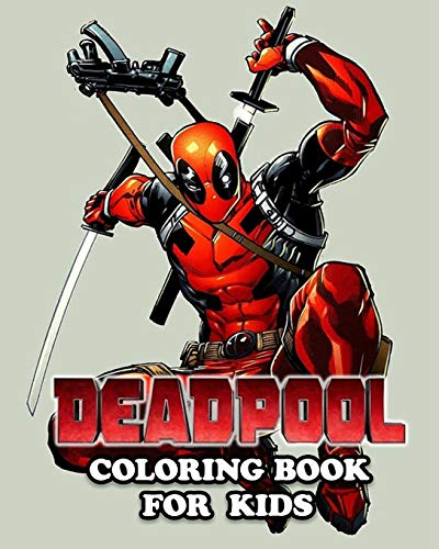 Dead pool Coloring Book for Kids: Coloring All Your Favorite Characters in Dead pool