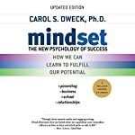 Mindset     The New Psychology of Success              Written by:                                                                                                                                 Carol S. Dweck                               Narrated by:                                                                                                                                 Bernadette Dunne                      Length: 10 hrs and 23 mins     21 ratings     Overall 4.6