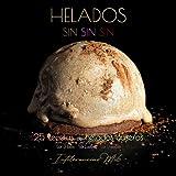 HELADOS SINSINSIN: 25 HELADOS CASEROS SIN GLUTEN, SIN LACTOSA Y SIN FRUCTOSA