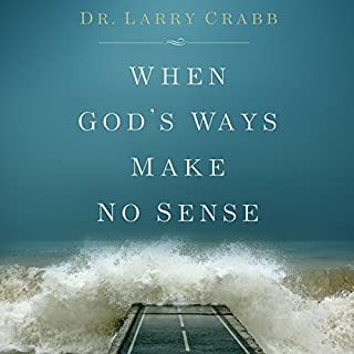 When God's Ways Make No Sense                   By:                                                                                                                                 Dr. Larry Crabb                               Narrated by:                                                                                                                                 Tom Hatting                      Length: 6 hrs and 39 mins     16 ratings     Overall 4.7