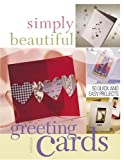 F&W Publications Simply Beautiful Greeting Cards: 50 Quick and Easy Projects