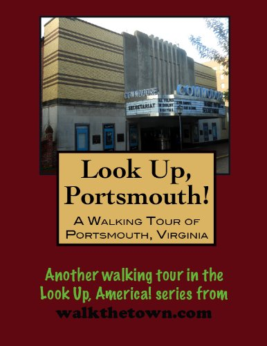 A Walking Tour of Portsmouth, Virginia (Look Up, America! Series) (English Edition)