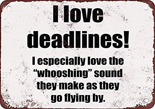 niet ik hou van de Whooshing geluid van deadlines als ze gaan vliegen tin metalen teken plaque vintage retro ijzer muur waarschuwing affiche voor bar cafe winkel huis garage office hotel