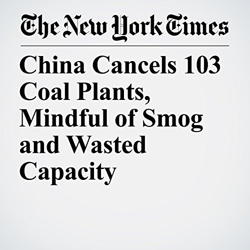 China Cancels 103 Coal Plants, Mindful of Smog and Wasted Capacity copertina