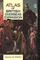 Atlas of British Overseas Expansion