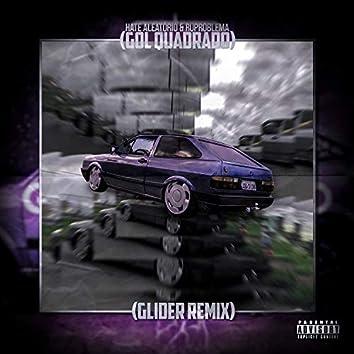 Gol Quadrado (Glider Remix)