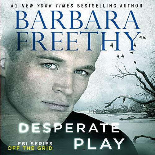 Desperate Play: Off the Grid: FBI Series, Book 3