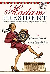 Madam President by Catherine Thimmish