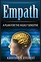 Empath: : A Plan For The Highly Sensitive