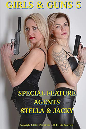 Girls and Guns 5: Special Feature Agents Stella & Jacky, 48 images (SSG-GwG) (English Edition)