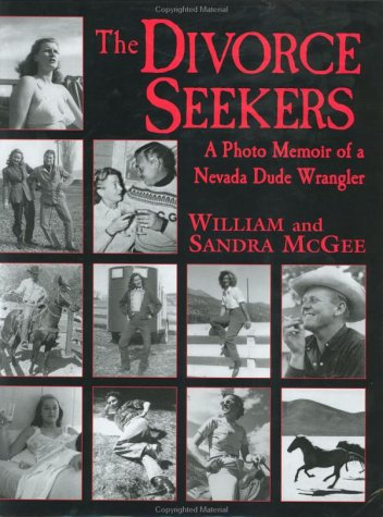 The Divorce Seekers: A Photo Memoir of a Nevada Dude Wrangler