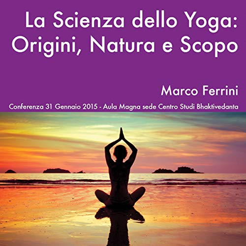 La scienza dello Yoga. Origini, natura e scopo copertina