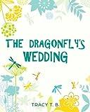The Dragonfly's Wedding (Adventures of Lindy Karoline) (Volume 1)