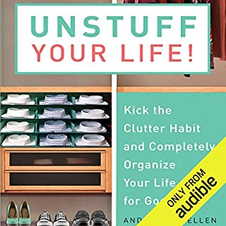 Unstuff Your Life     Kick the Clutter Habit and Completely Organize Your Life for Good              By:                                                                                                                                 Andrew J. Mellen                               Narrated by:                                                                                                                                 Andrew J. Mellen                      Length: 10 hrs and 21 mins     2,237 ratings     Overall 3.9
