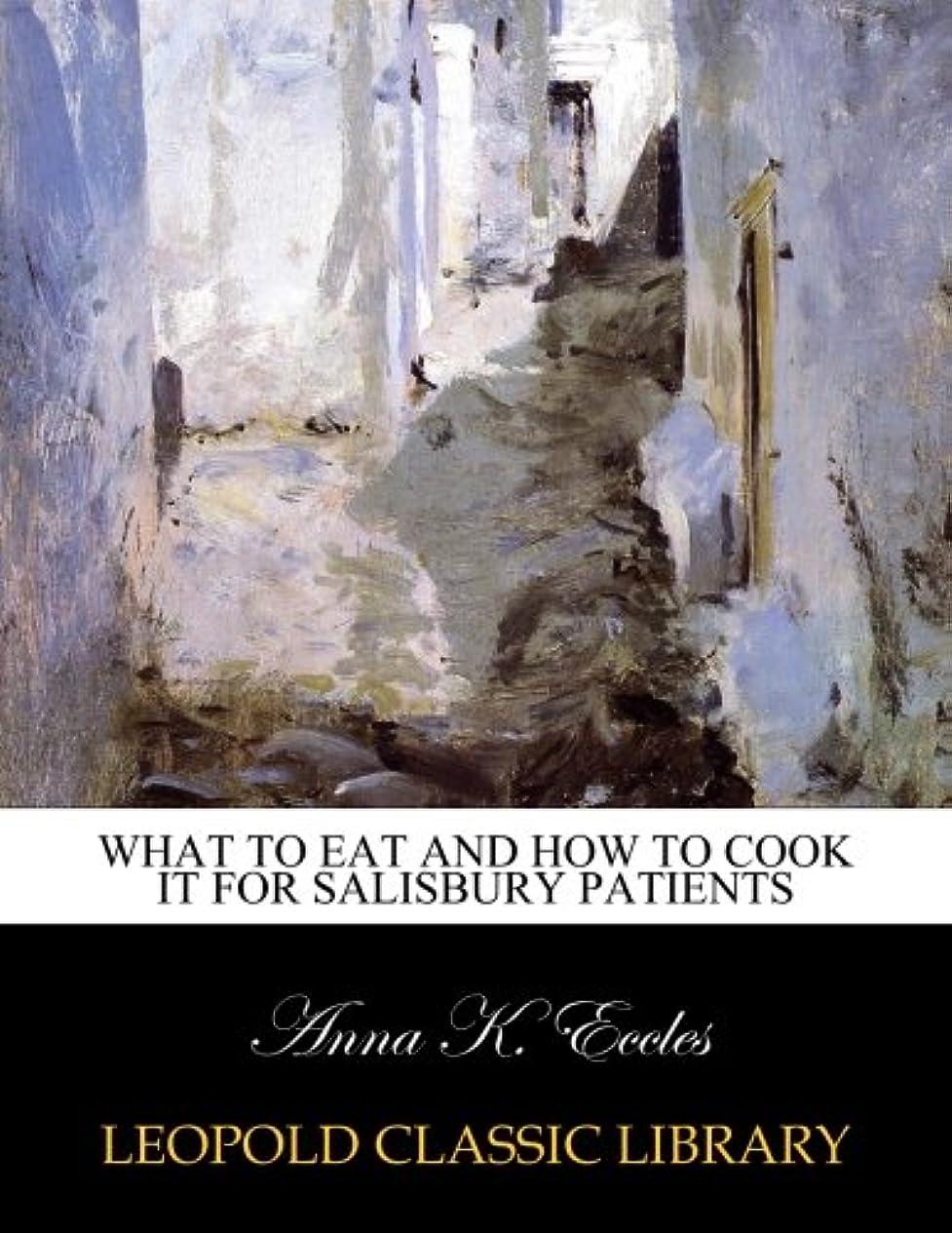 通行人フォージ余剰What to eat and how to cook it for Salisbury Patients