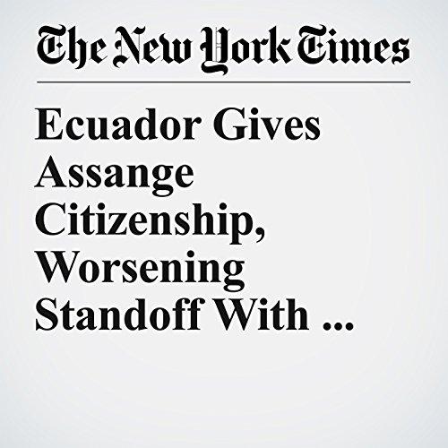 Ecuador Gives Assange Citizenship, Worsening Standoff With Britain copertina