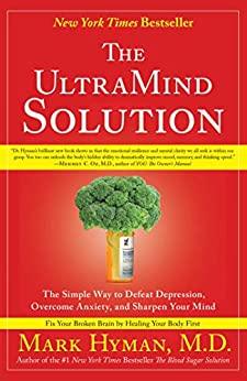 The UltraMind Solution: Fix Your Broken Brain by Healing Your Body First by [Mark Hyman]
