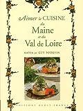 Aimer la cuisine du Maine et du Val de Loire