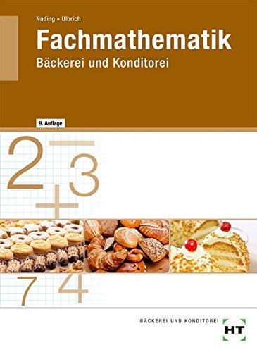Fachmathematik für das Bäcker- und Konditorenhandwerk. (Lernmaterialien)
