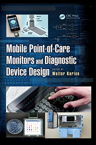 Mobile Point-of-Care Monitors and Diagnostic Device Design (Devices, Circuits, and Systems Book 31) (English Edition)