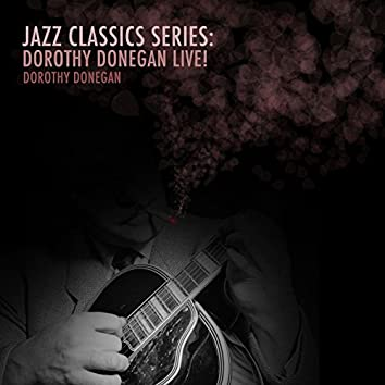 Jazz Classics Series: Dorothy Donegan Live!
