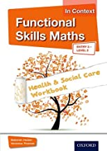 Functional Skills Maths In Context Health & Social Care Workbook Entry 3 - Level 2 (Functional Skills English in Context)