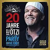 20 Jahre DJ Ötzi-Party Ohne Ende (Gold Edition)