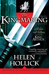 The Kingmaking: Book One of the Pendragon's Banner Trilogy (Pendragon's Banner Trilogy; Bk. 1) Kindle Edition