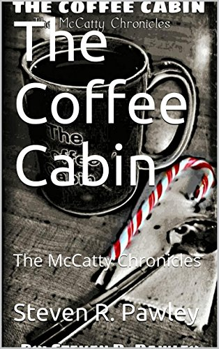 The Coffee Cabin: The McCatty Chronicles (The McCatty Chronincles Book 2)
