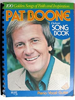 Pat Boone Deluxe Song Book 100 Golden Songs of Faith and Inspiration